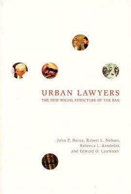 Urban Lawyers By Heinz, John P. (EDT)/ Nelson, Robert L./ Sandefur, Rebecca L./ Laumann, Edward O.