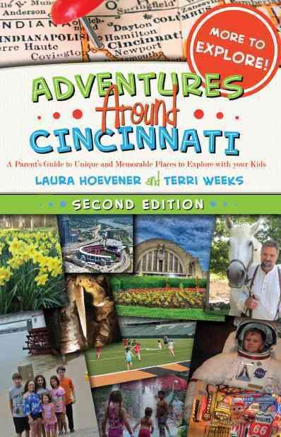 Adventures Around Cincinnati By Hoevener, Laura/ Weeks, Terri